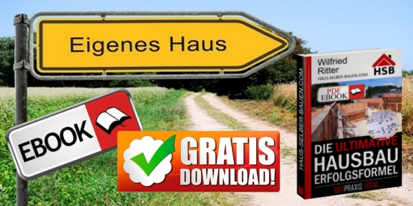 Gratis-eBook 'Hausbau Erfolgsformel' zum  Sofort-Download